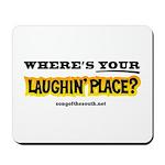 Laughin Place Mousepad