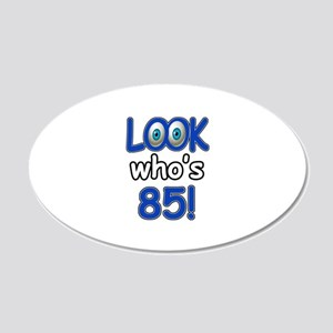 Look who's 85 20x12 Oval Wall Decal