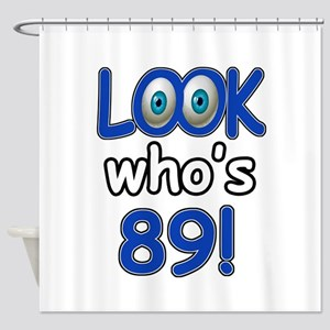 Look who's 89 Shower Curtain