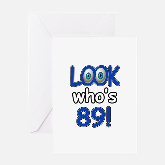 Look who's 89 Greeting Card