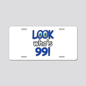 Look who's 99 Aluminum License Plate