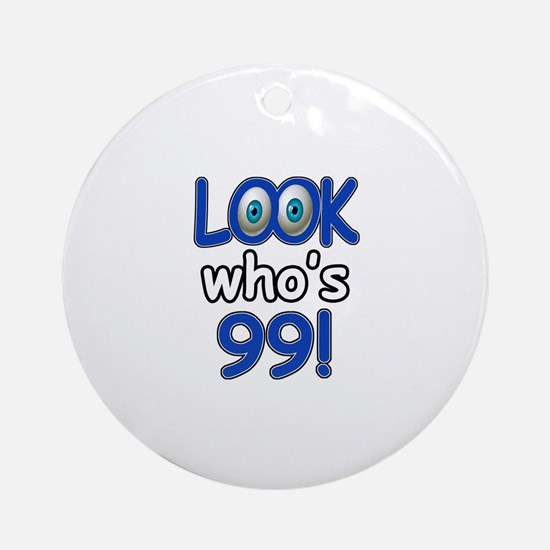 Look who's 99 Ornament (Round)
