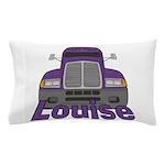 Trucker Louise Pillow Case