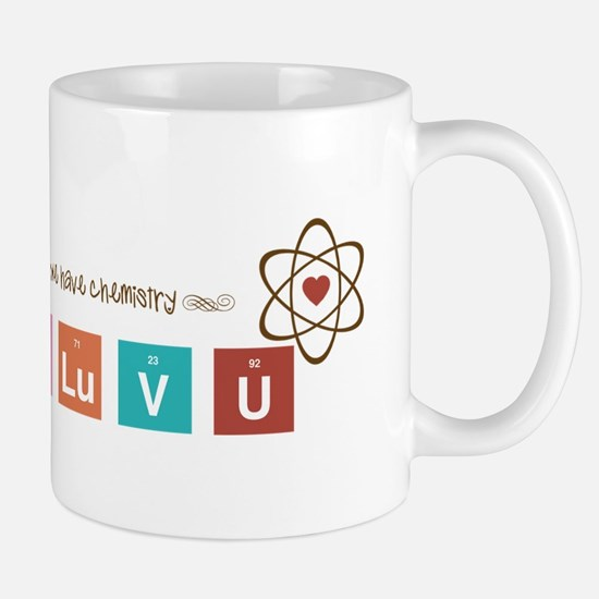 We Have Chemistry Mug