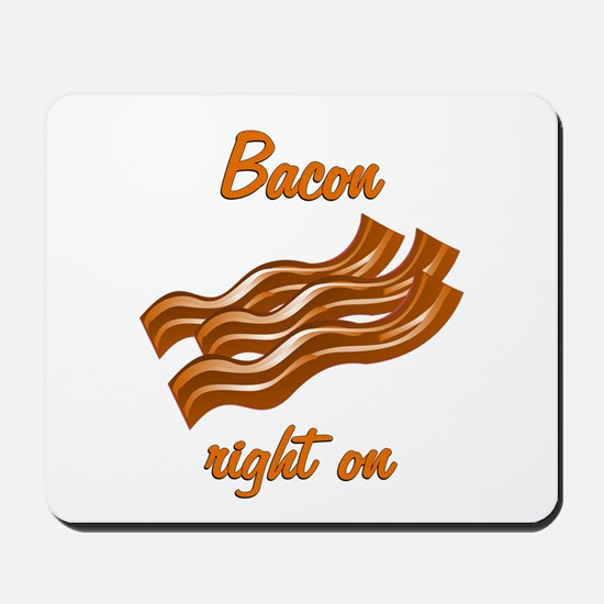 Bacon Right On Mousepad