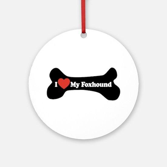 I Love My Foxhound - Dog Bone Ornament (Round)