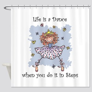 Life is a DANCE~2000x2000P Shower Curtain