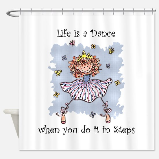 Life is a DANCE~2000x2000P.png Shower Curtain