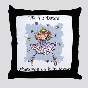 Life is a DANCE~2000x2000P Throw Pillow