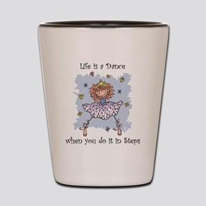 Life is a DANCE~2000x2000P Shot Glass