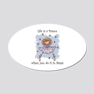 Life is a Dance~555x750.png 20x12 Oval Wall Decal