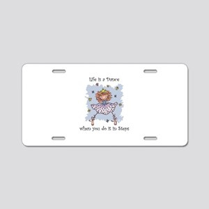 Life is a Dance~555x750 Aluminum License Plate