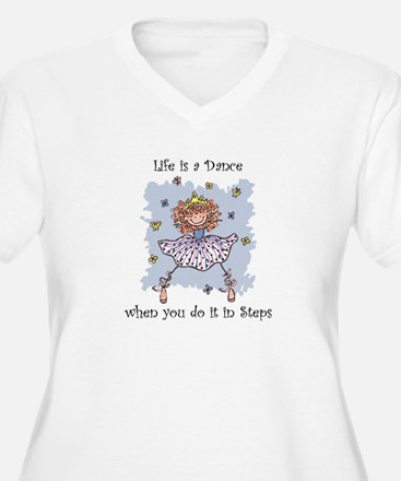 Life is a Dance~1900x1600.png T-Shirt