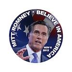 "Romney Believe 2012 3.5"" Button"