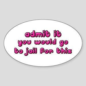 Admit It Oval Sticker