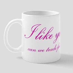 I like your man... Mug