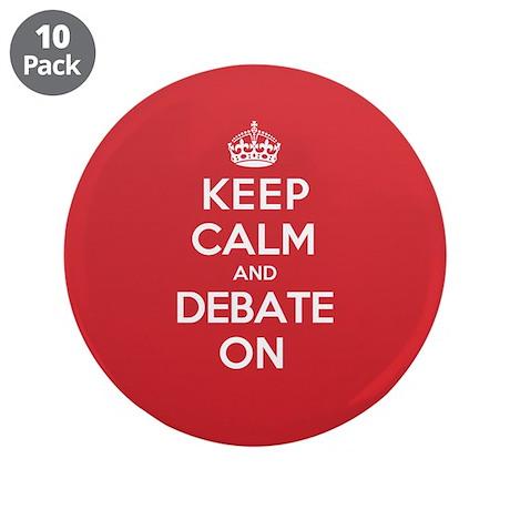 """Keep Calm Debate 3.5"""" Button (10 pack)"""