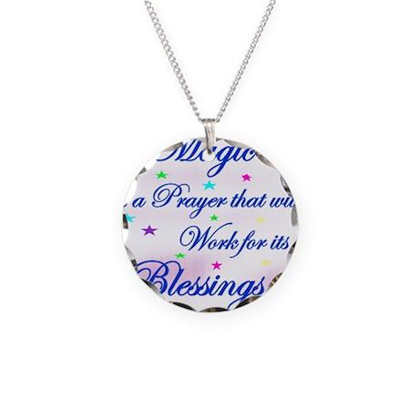 3-Magic is a Prayer.jpg Necklace Circle Charm