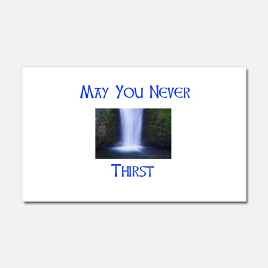 May You never thirst.jpg Car Magnet 20 x 12
