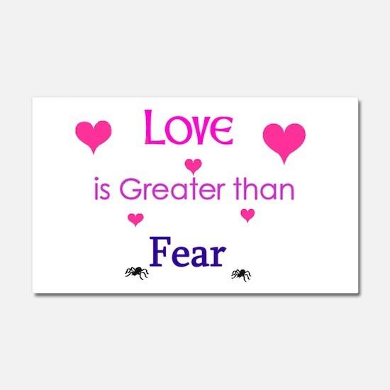 Love is greater than Fear.jpg Car Magnet 20 x 12