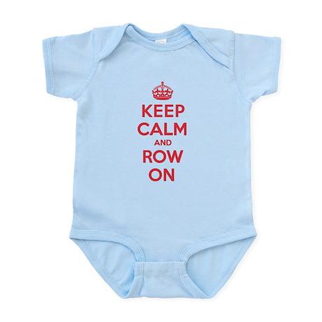 Keep Calm Row Infant Bodysuit