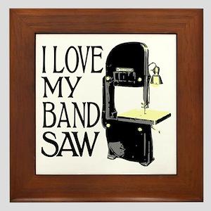 I Love My Bandsaw Framed Tile