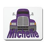 Trucker Michelle Mousepad