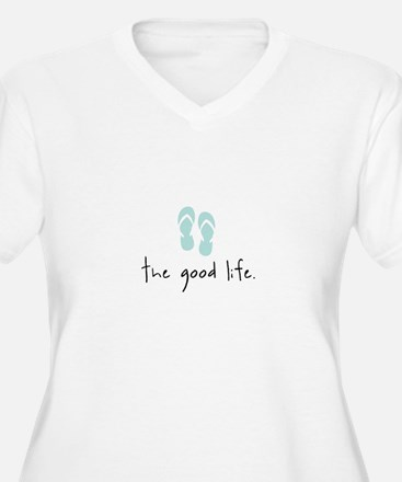 The Good Life T-Shirt