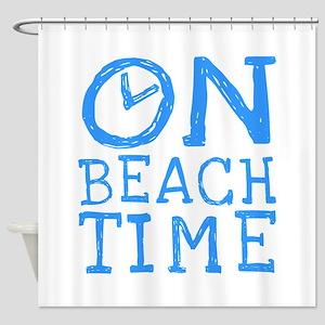 On Beach Time Shower Curtain
