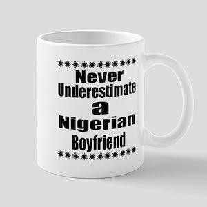 Never Underestimate A Nigerian B 11 oz Ceramic Mug