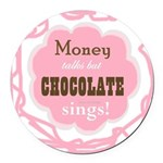 Chocolate Sings Round Car Magnet