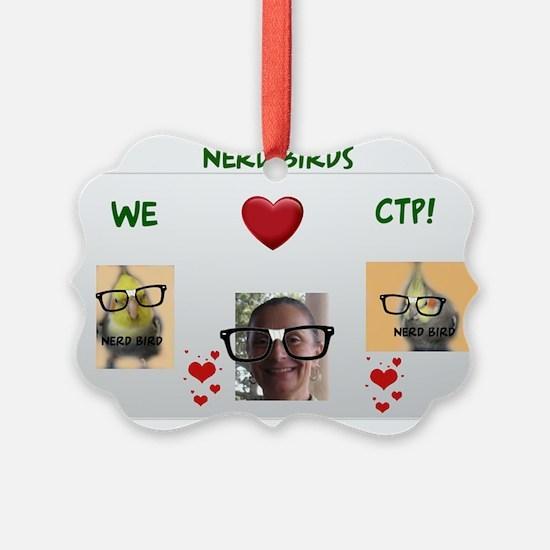 Nerd Birds We Love CTP Ornament