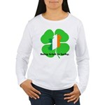 Being Irish Is Lucky Women's Long Sleeve T-Shirt