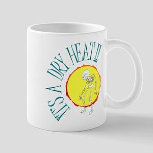 It's a Dry Heat!! Mugs