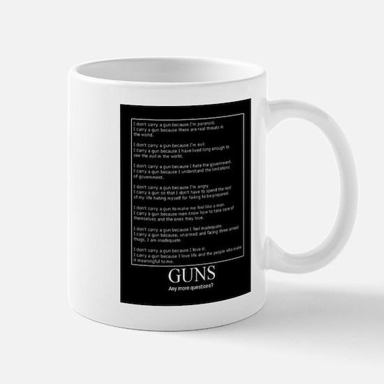 Guns... Any More Questions? Mug