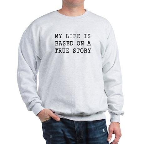 My Life Sweatshirt