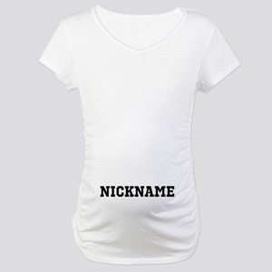 Nickname Personalized Maternity T-Shirt