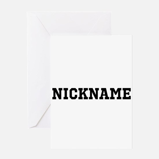 Nickname Personalized Greeting Card