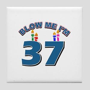 Blow Me I'm 37 Tile Coaster