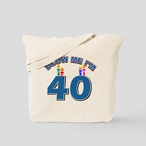 Blow Me I'm 40 Tote Bag