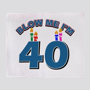 Blow Me I'm 40 Throw Blanket