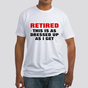 Retired Dressed Up Fitted T-Shirt