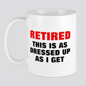 Retired Dressed Up Mug