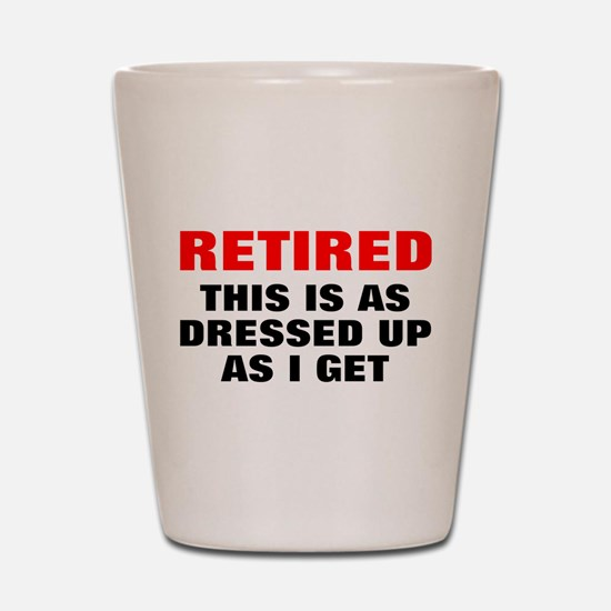 Retired Dressed Up Shot Glass