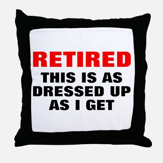 Retired Dressed Up Throw Pillow