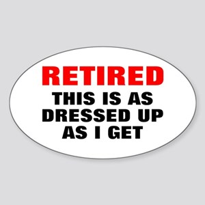 Retired Dressed Up Sticker (Oval)