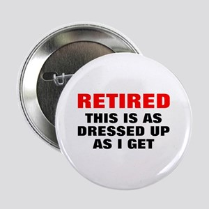 """Retired Dressed Up 2.25"""" Button"""