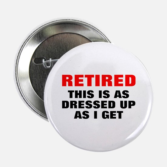 "Retired Dressed Up 2.25"" Button"