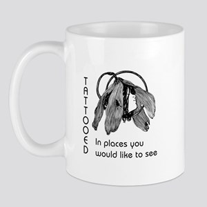 Tattooed In Places -  Mug