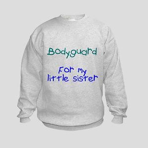 Bodyguard Little Sister Kids Sweatshirt